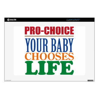 PRO-CHOICE: YOUR BABY CHOOSES LIFE SKINS FOR LAPTOPS
