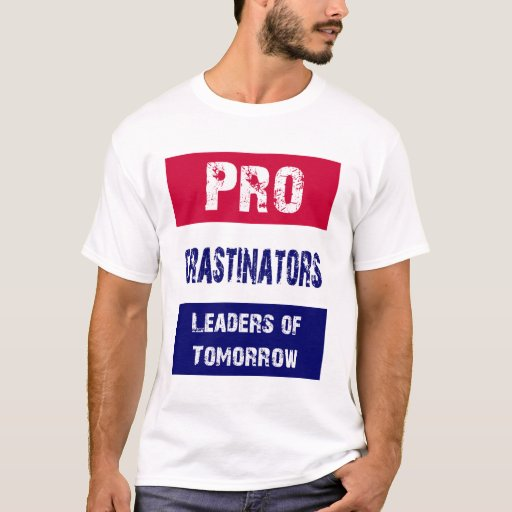PRO Crastinators Leaders of Tomorrow T-Shirt
