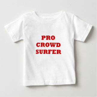 Pro Crowd Surfer Baby T-Shirt
