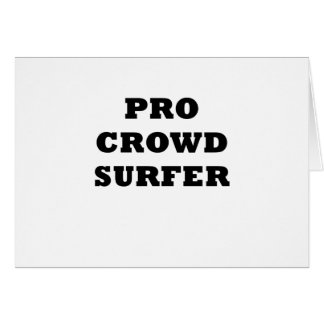 Pro Crowd Surfer Card