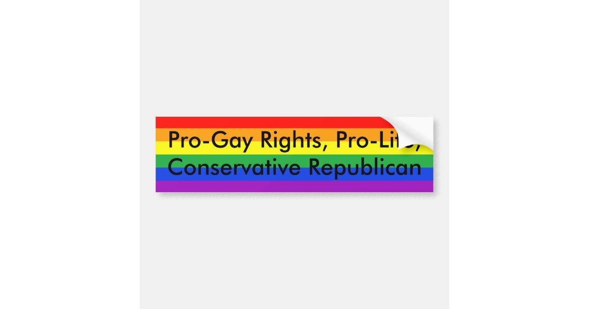 Pro gay rights pro life conservative republican bumper sticker zazzle com