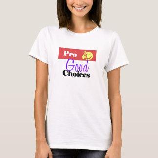 Pro Good Choices T-Shirt