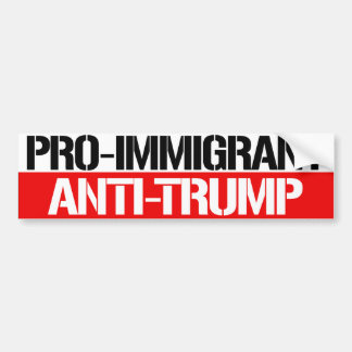 Pro-Immigrant Anti-Trump - Feminist Bumper Sticker
