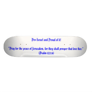 """Pro-Israel and Proud of it!""""Pray for the peace ... Skateboard"""