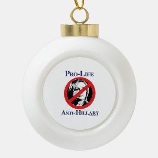Pro-Life Anti-Hillary Ceramic Ball Christmas Ornament