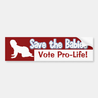 Pro-Life Bumper Sticker: Save the Babies!