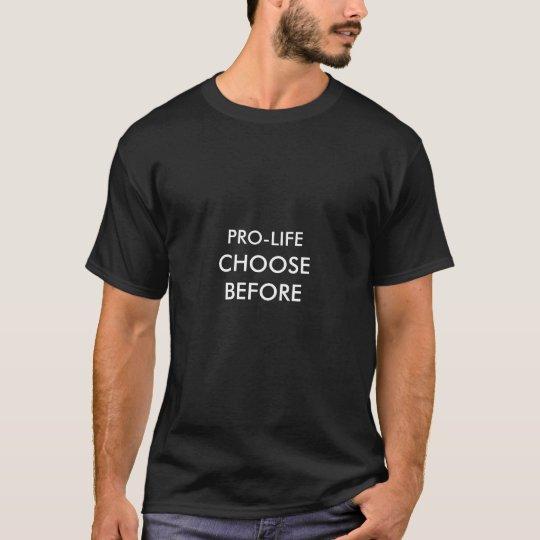 PRO-LIFE, CHOOSEBEFORE T-Shirt
