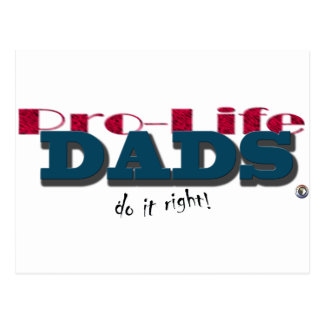 Pro-Life Dad's Do It Right! Postcard