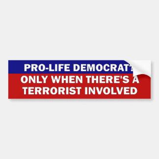 Pro-Life Democrat? Bumper Sticker