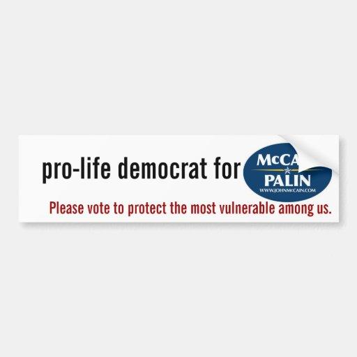 Pro-life Democrat for McCain Bumper Sticker