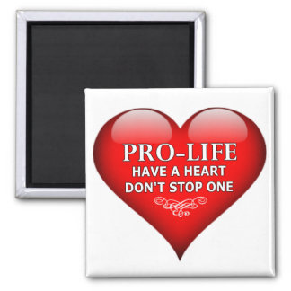 Pro-Life Have A Heart Don't Stop One Magnet