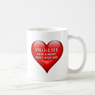 Pro-Life Have A Heart Don't Stop One Mugs