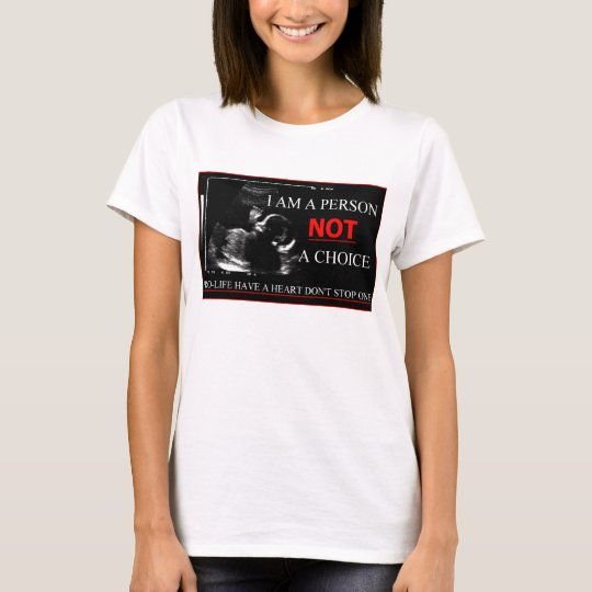 Pro-Life Have a Heart Don't Stop One Shirt