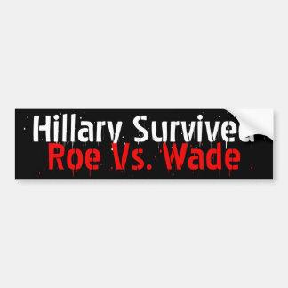 Pro-Life, Hillary survived Roe vs. Wade Car Bumper Sticker