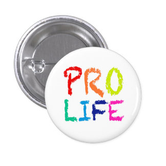 """""""PRO LIFE"""" (IN RAINBOW CRAYONS) PINBACK BUTTON"""