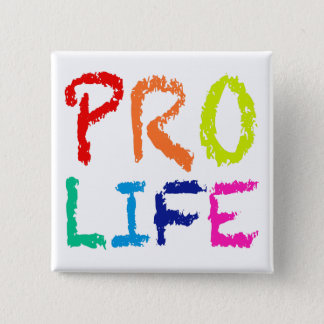 """PRO LIFE"" (IN RAINBOW CRAYONS) PINBACK BUTTON"