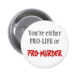 PRO-LIFE OR PRO-MURDER 2 INCH ROUND BUTTON