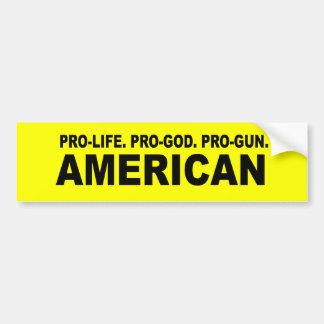 Pro-life Pro-God Pro-Gun American Bumper Stickers