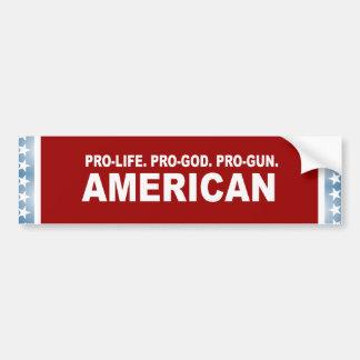 Pro-life. Pro-God. Pro-Gun American Car Bumper Sticker