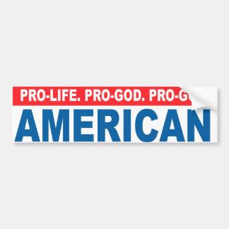 Pro-life. Pro-God. Pro-Gun American Conservative a Bumper Sticker