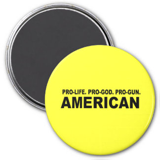 Pro-life. Pro-God. Pro-Gun American Magnet