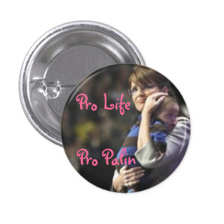 Pro Life, Pro Palin 1 Inch Round Button