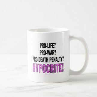 Pro-life? Pro-war? Pro-death penalty? Hypocrite! Mugs