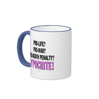 Pro-life? Pro-war? Pro-death penalty? Hypocrite! Mug