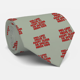 Pro-life? Prove it! Adopt older or special needs Neck Tie