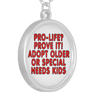 Pro-life? Prove it! Adopt older or special needs Round Pendant Necklace