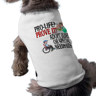Pro-life? Prove it! Adopt older or special needs T-Shirt