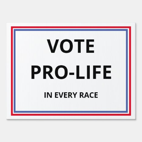 Pro-life yard sign