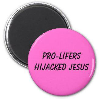 PRO-LIFERS HIJACKED JESUS MAGNET