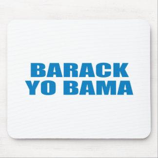 Pro-Obama - BARACK YO BAMA Mousepad