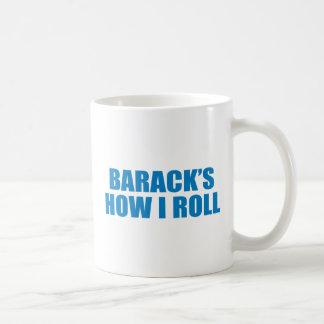 Pro-Obama - BARACK'S HOW I ROLL Classic White Coffee Mug