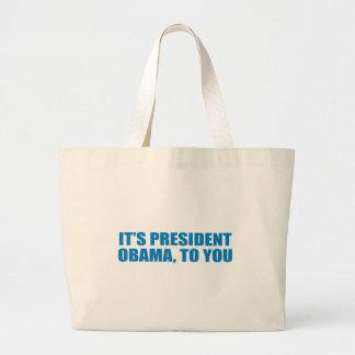 Pro-Obama - IT'S PRESIDENT OBAMA, TO YOU Jumbo Tote Bag