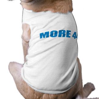 Pro-Obama - MORE 44 Dog Tee Shirt