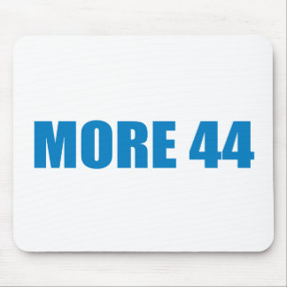 Pro-Obama - MORE 44 Mouse Pad
