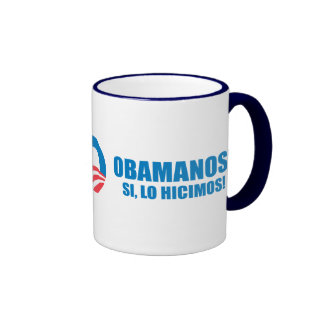Pro-Obama - OBAMANOS - SI, LO HICIMOS Ringer Coffee Mug