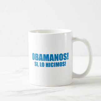 Pro-Obama - OBAMANOS - SI, LO HICIMOS Classic White Coffee Mug