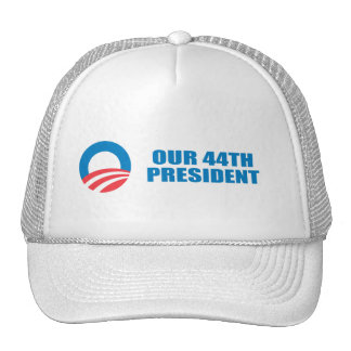 Pro-Obama - OUR 44TH PRESIDENT Hat