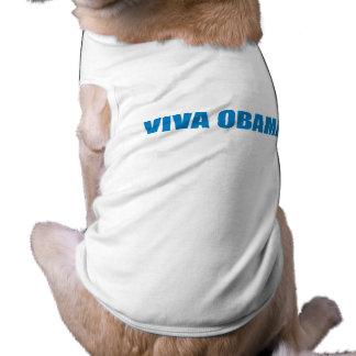 Pro-Obama - VIVA OBAMA Doggie Tee Shirt