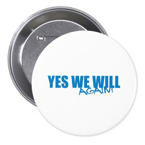 Pro-Obama - YES WE WILL AGAIN 3 Inch Round Button