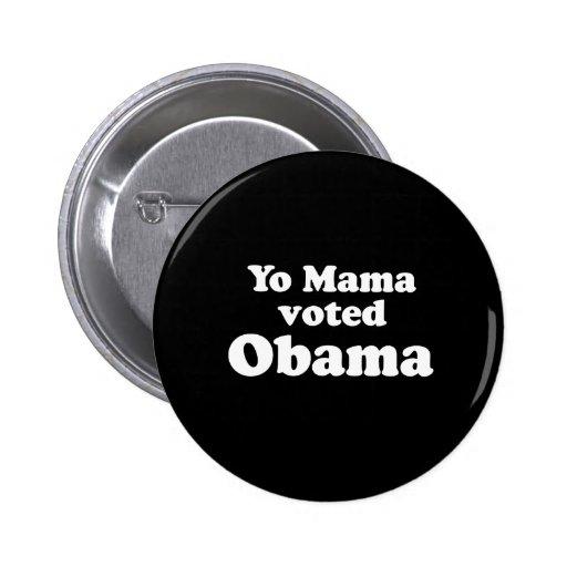 PRO OBAMA: YO MAMA VOTED OBAMA PINBACK BUTTON