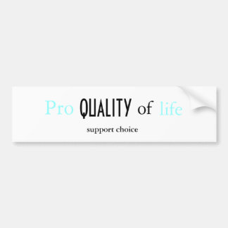 Pro QUALITY of Life Car Bumper Sticker