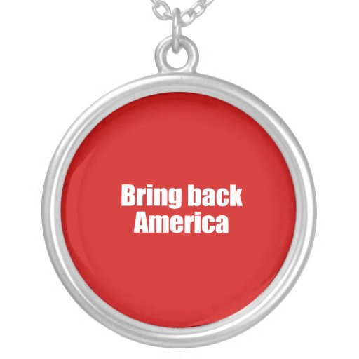 PRO-ROMNEY - BRING BACK AMERICA -- .png Necklace