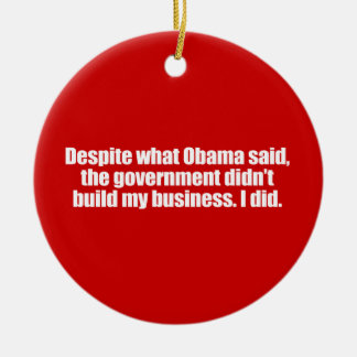 PRO-ROMNEY - DESPITE WHAT OBAMA SAID, THE GOVERNME Double-Sided CERAMIC ROUND CHRISTMAS ORNAMENT