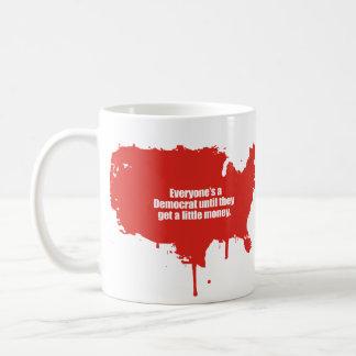 PRO-ROMNEY - EVERYONE IS A DEMOCRAT UNTIL THEY GET COFFEE MUG