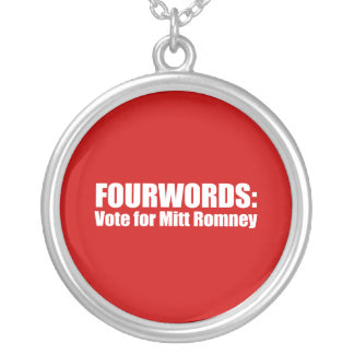 PRO-ROMNEY - FOURWORDS - VOTE FOR MITT ROMNEY -- . ROUND PENDANT NECKLACE