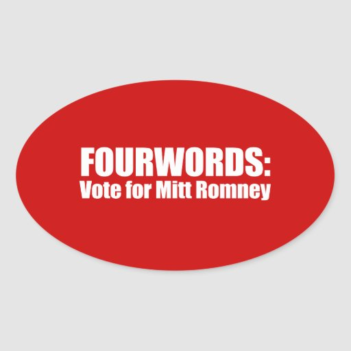 PRO-ROMNEY - FOURWORDS - VOTO PARA MITT ROMNEY --  COLCOMANIAS OVAL PERSONALIZADAS